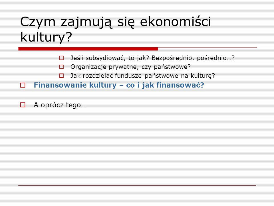 Czym zajmują się ekonomiści kultury
