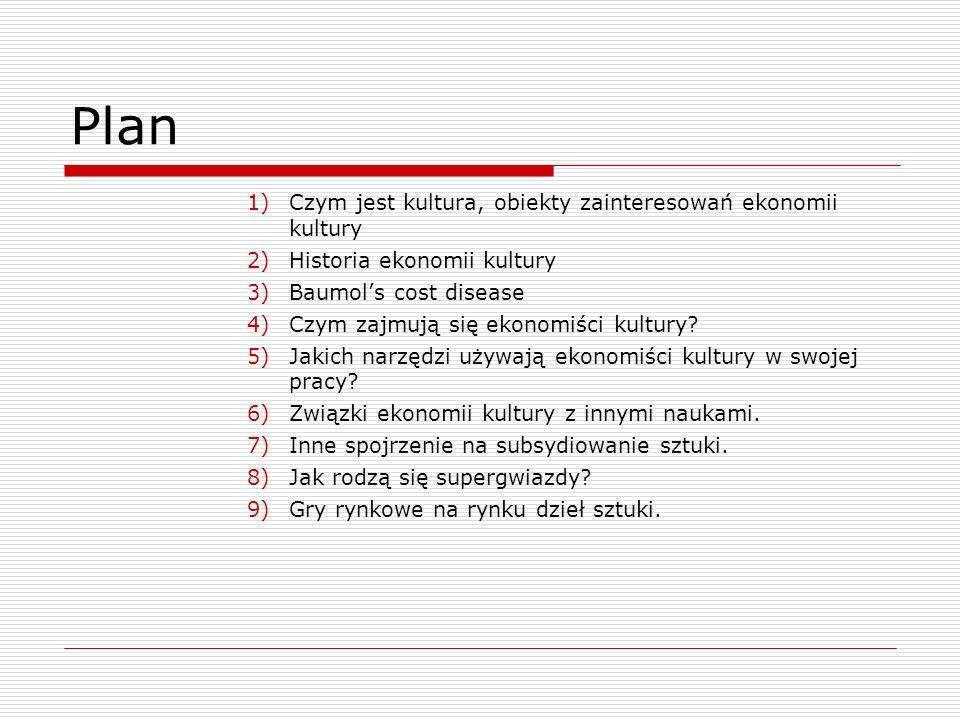 Plan Czym jest kultura, obiekty zainteresowań ekonomii kultury