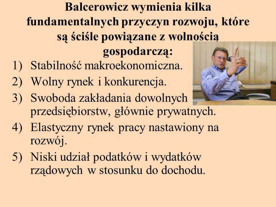 Balcerowicz wymienia kilka fundamentalnych przyczyn rozwoju, które są ściśle powiązane z wolnością gospodarczą: