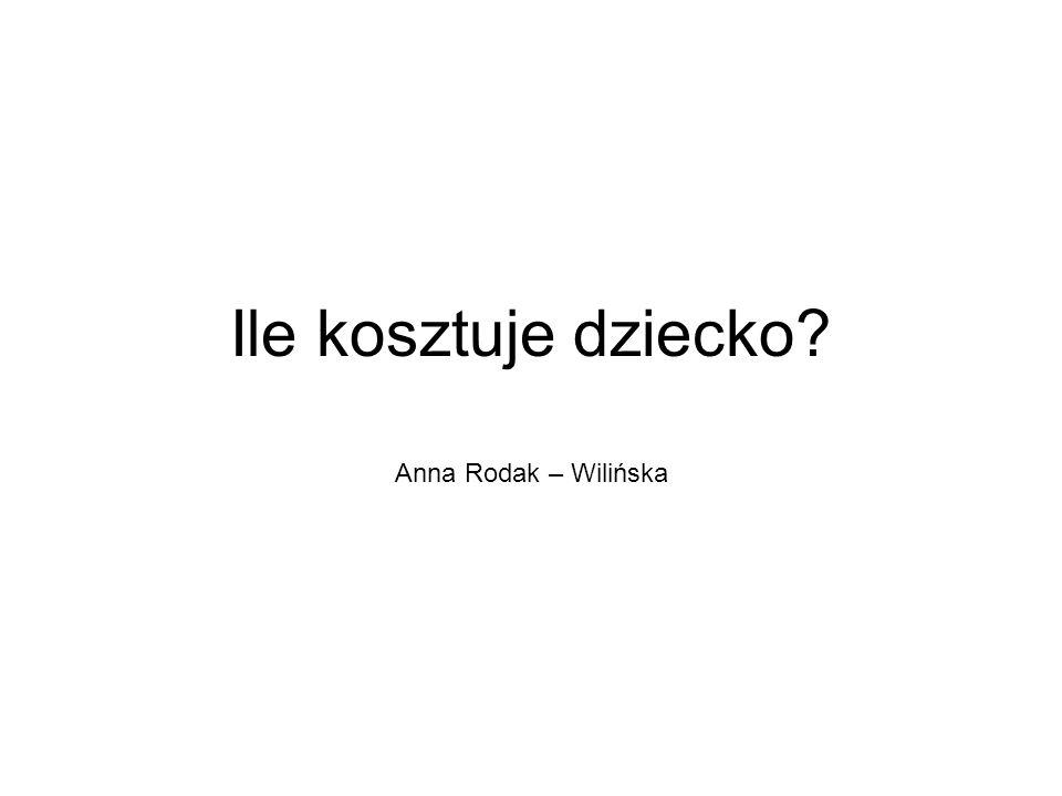 Ile kosztuje dziecko Anna Rodak – Wilińska