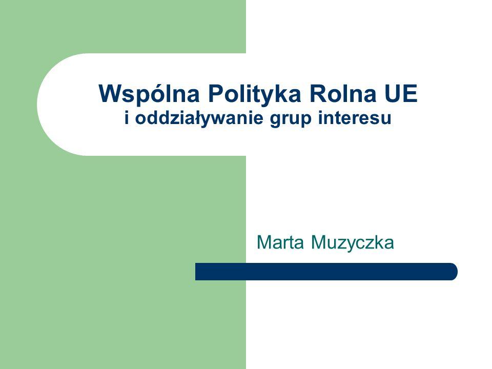 Wspólna Polityka Rolna UE i oddziaływanie grup interesu