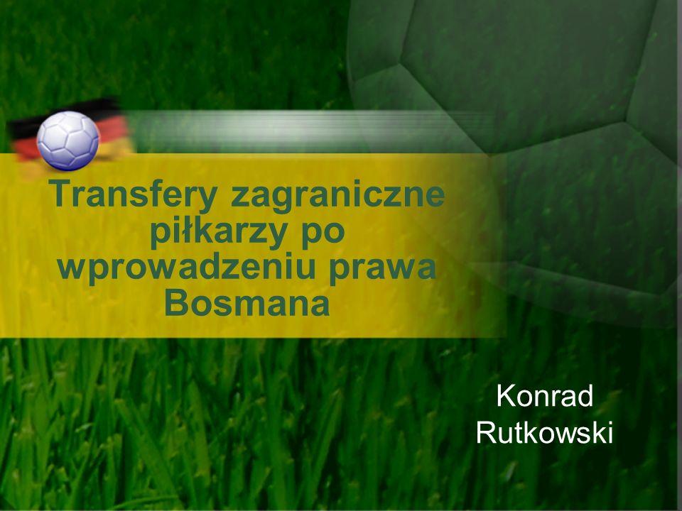Transfery zagraniczne piłkarzy po wprowadzeniu prawa Bosmana