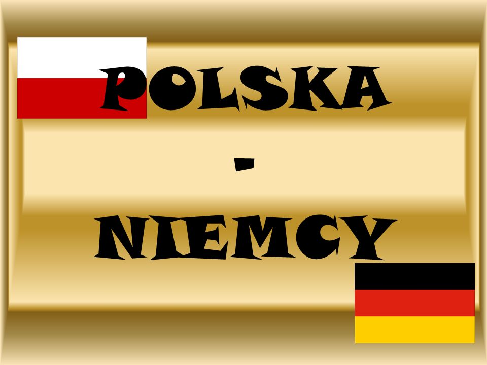 POLSKA - NIEMCY
