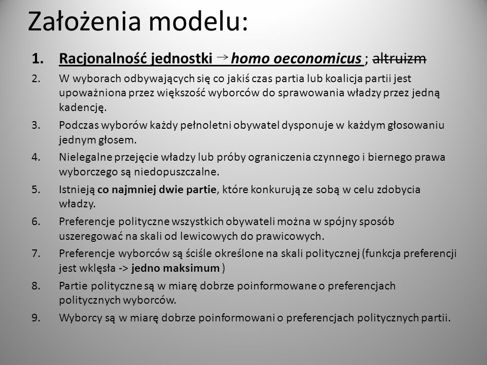 Założenia modelu: Racjonalność jednostki homo oeconomicus ; altruizm