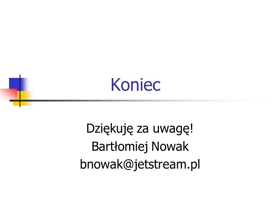 Dziękuję za uwagę! Bartłomiej Nowak bnowak@jetstream.pl