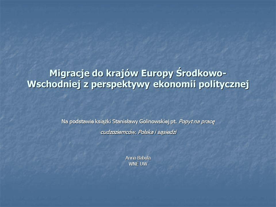 Migracje do krajów Europy Środkowo-Wschodniej z perspektywy ekonomii politycznej