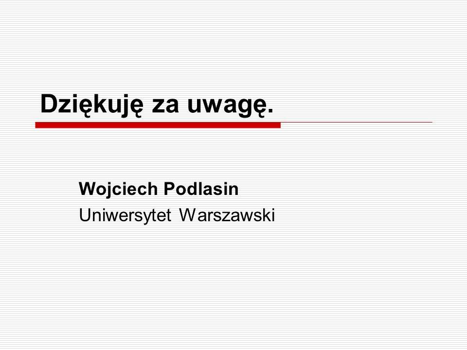 Wojciech Podlasin Uniwersytet Warszawski