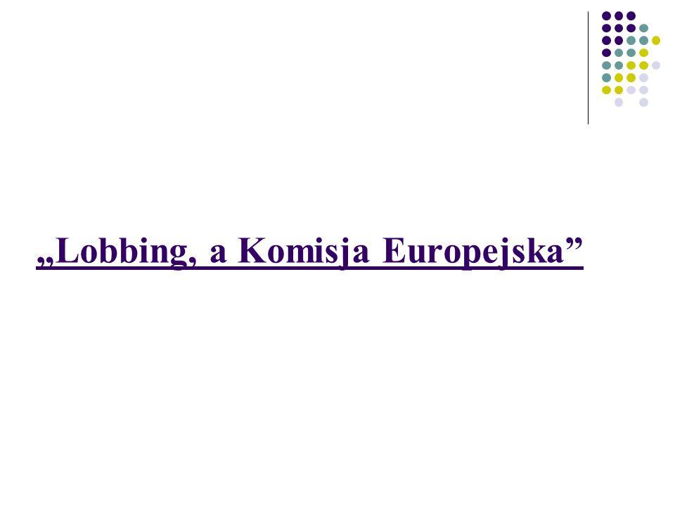 """""""Lobbing, a Komisja Europejska"""