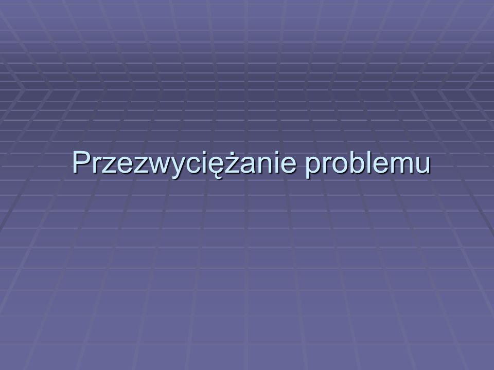 Przezwyciężanie problemu