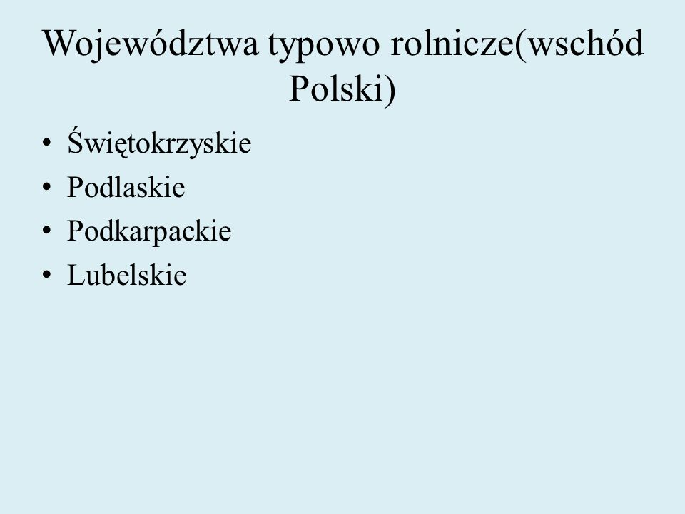 Województwa typowo rolnicze(wschód Polski)