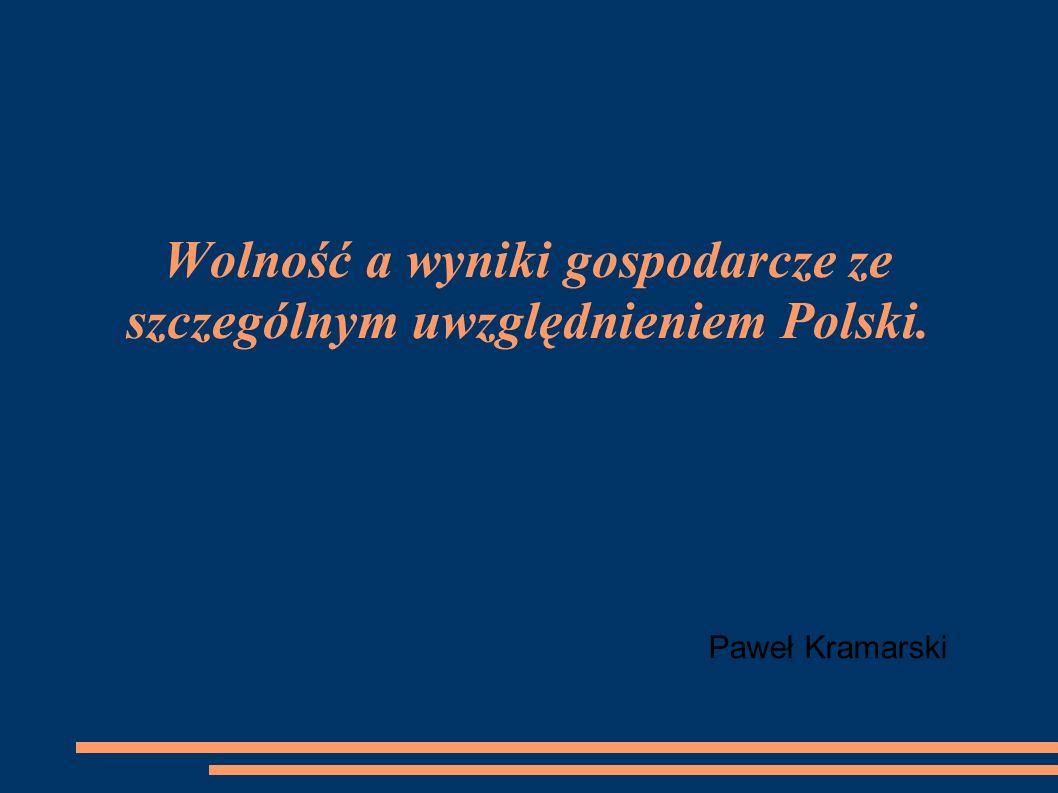Wolność a wyniki gospodarcze ze szczególnym uwzględnieniem Polski.