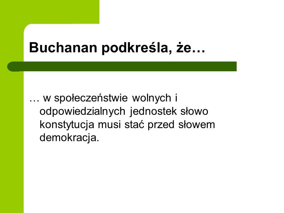 Buchanan podkreśla, że…