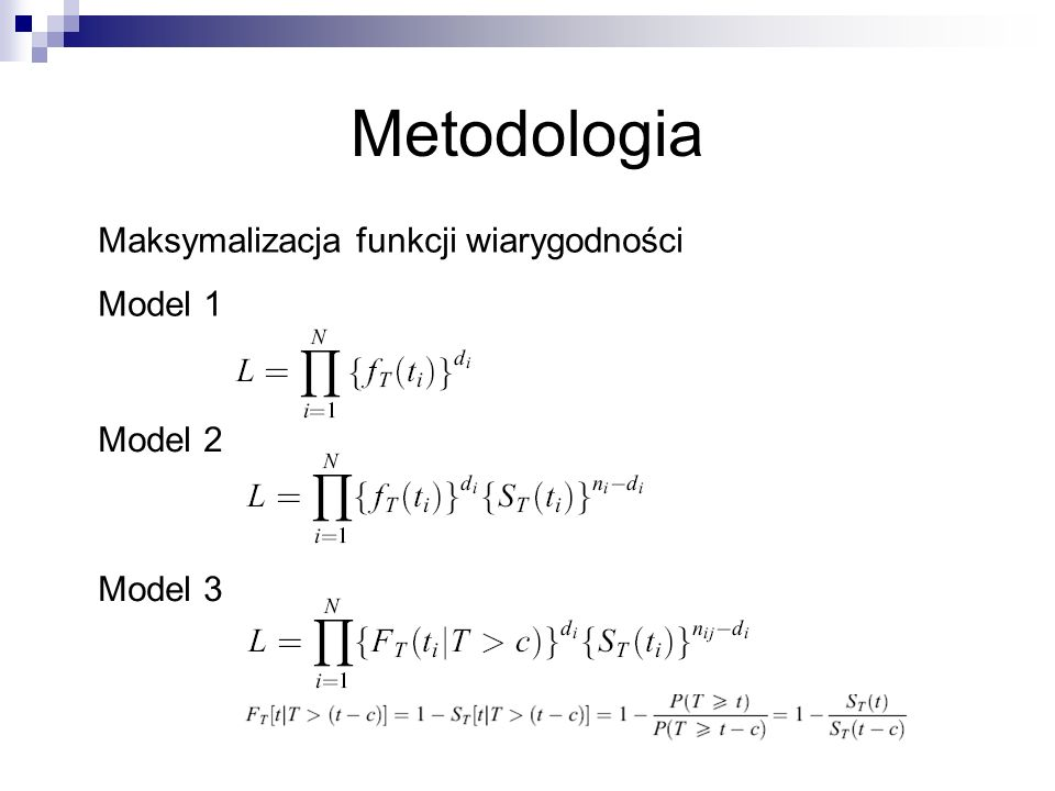 Metodologia Maksymalizacja funkcji wiarygodności Model 1 Model 2
