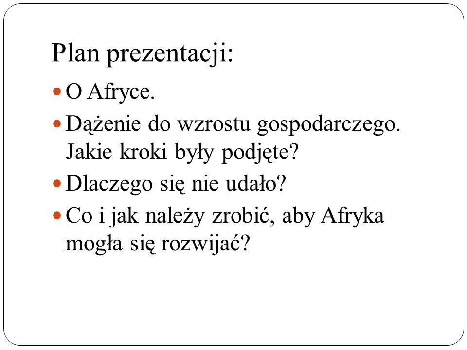 Plan prezentacji: O Afryce.