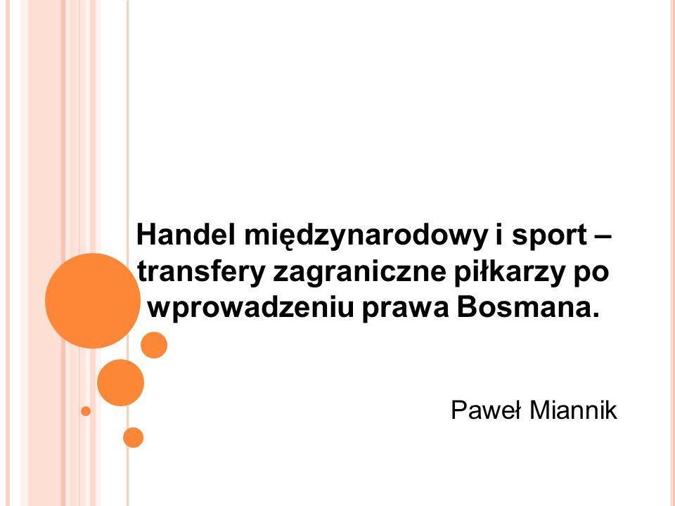 Handel międzynarodowy i sport – transfery zagraniczne piłkarzy po wprowadzeniu prawa Bosmana.