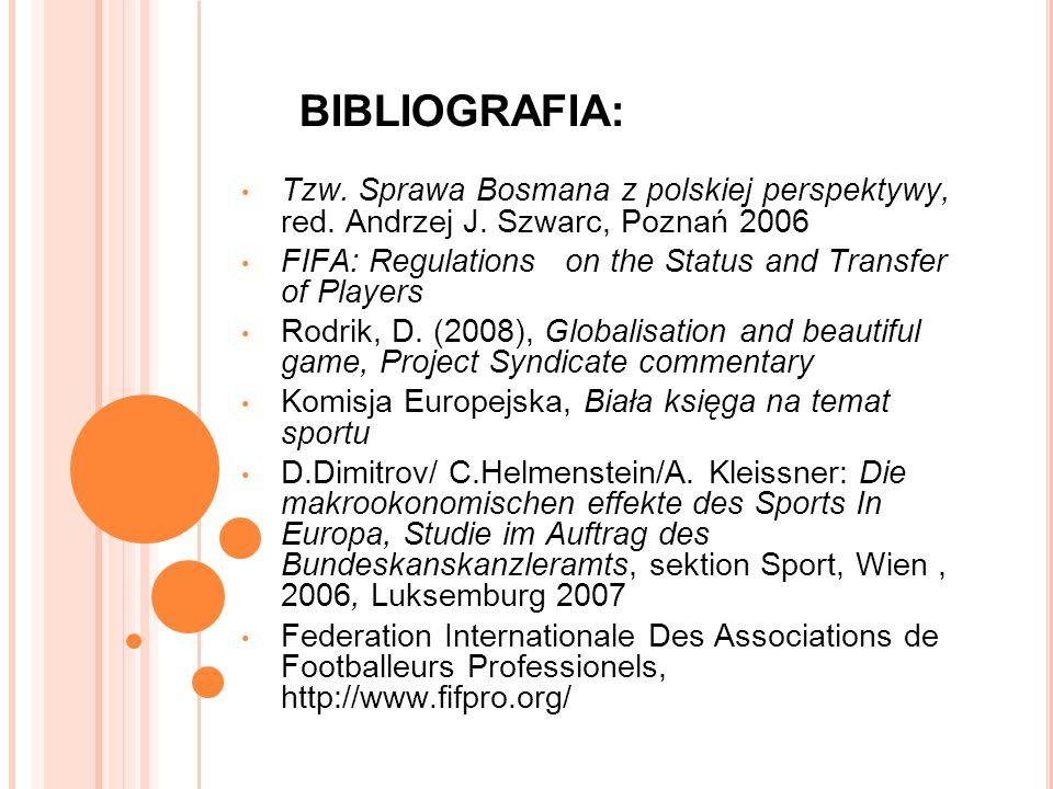 BIBLIOGRAFIA: Tzw. Sprawa Bosmana z polskiej perspektywy, red. Andrzej J. Szwarc, Poznań 2006.