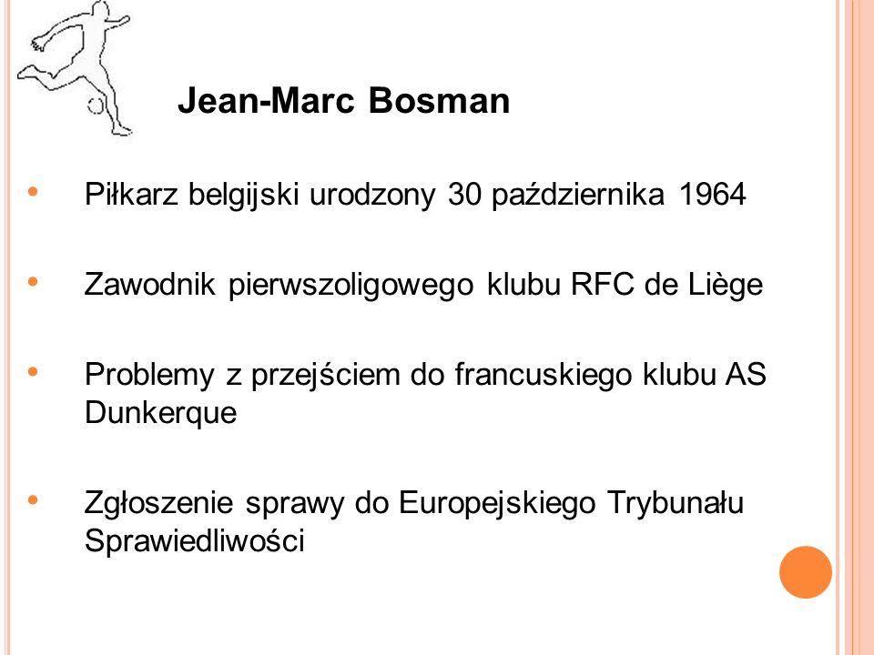 Jean-Marc Bosman Piłkarz belgijski urodzony 30 października 1964