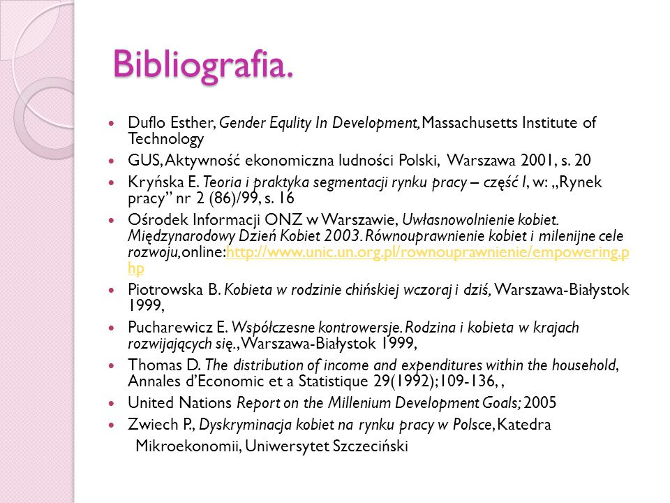 Bibliografia. Duflo Esther, Gender Equlity In Development, Massachusetts Institute of Technology.
