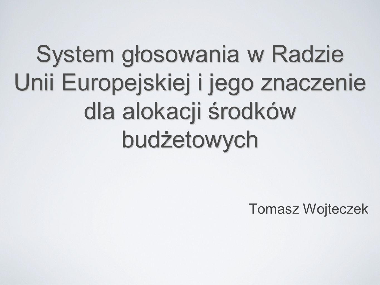 System głosowania w Radzie Unii Europejskiej i jego znaczenie dla alokacji środków budżetowych