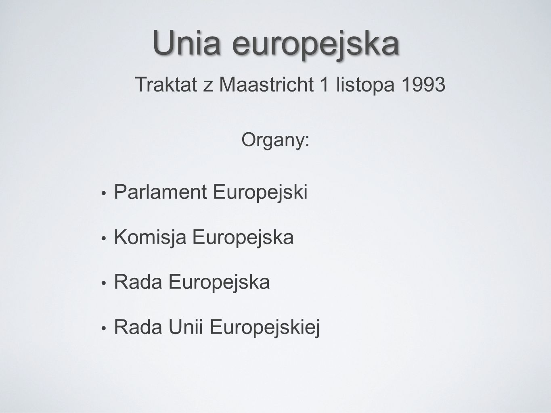 Unia europejska Traktat z Maastricht 1 listopa 1993