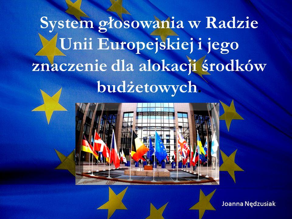 System głosowania w Radzie Unii Europejskiej i jego znaczenie dla alokacji środków budżetowych.