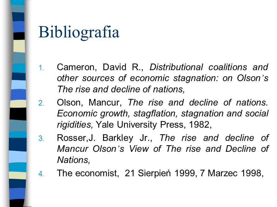 BibliografiaCameron, David R., Distributional coalitions and other sources of economic stagnation: on Olson's The rise and decline of nations,
