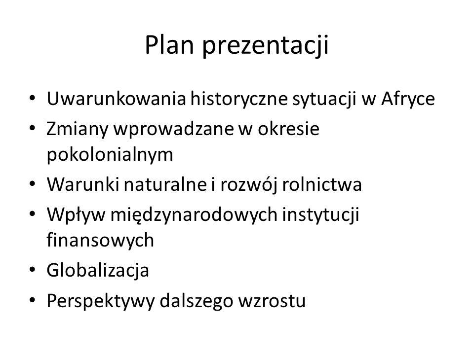 Plan prezentacji Uwarunkowania historyczne sytuacji w Afryce