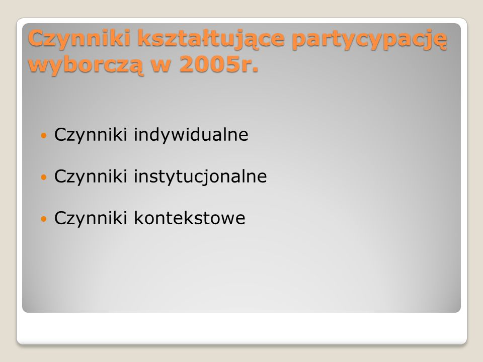 Czynniki kształtujące partycypację wyborczą w 2005r.