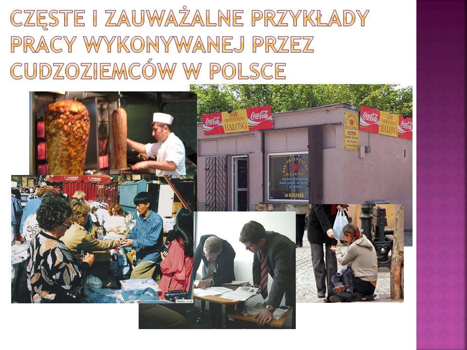częste i zauważalne przykłady pracy wykonywanej przez cudzoziemców w polsce