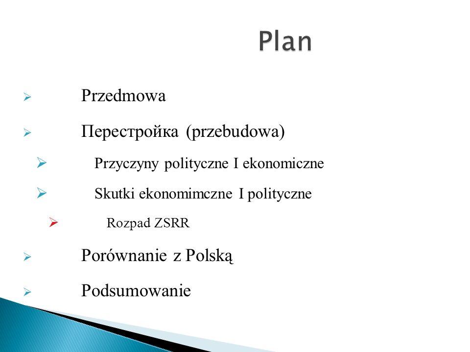 Plan Przedmowa Перестройка (przebudowa) Porównanie z Polską