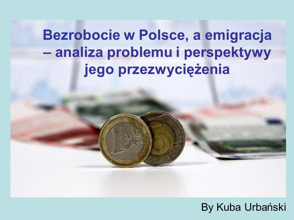 Bezrobocie w Polsce, a emigracja – analiza problemu i perspektywy jego przezwyciężenia