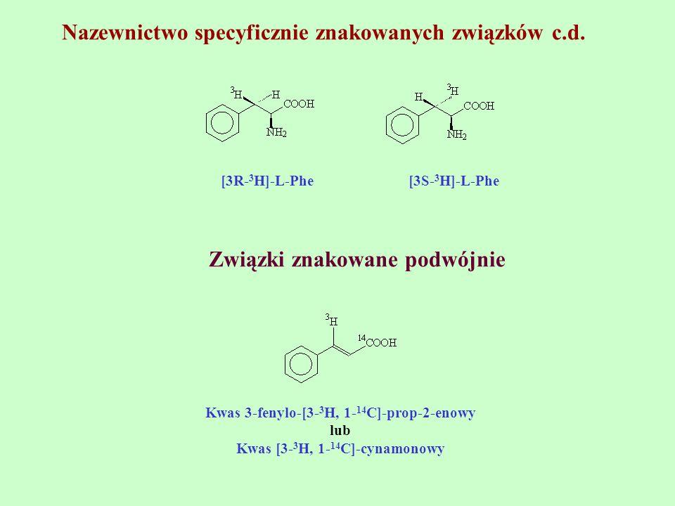 Nazewnictwo specyficznie znakowanych związków c.d.