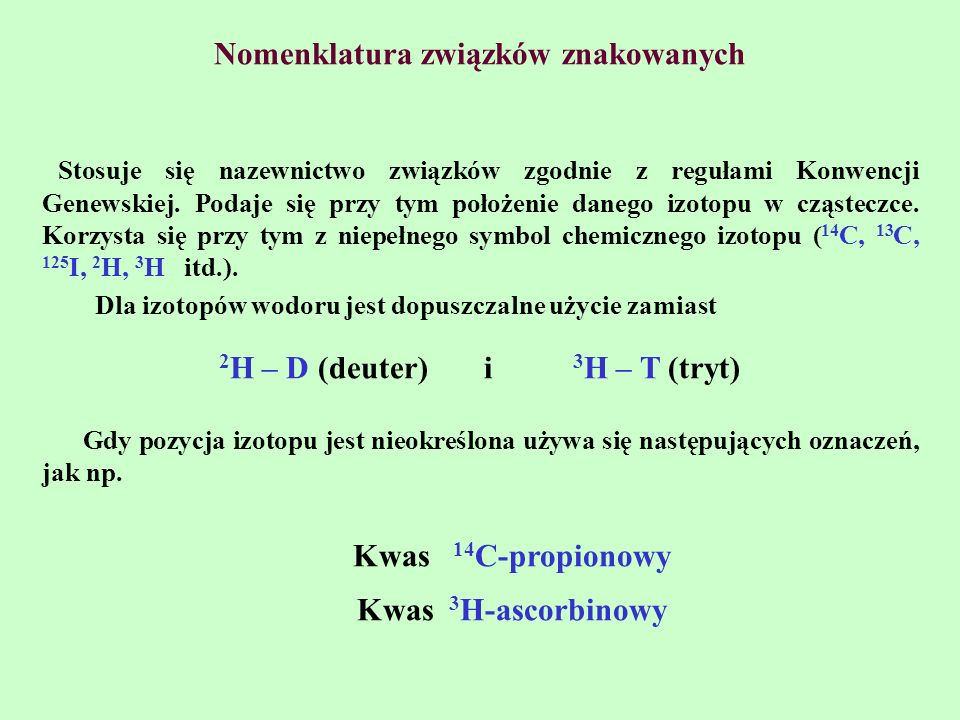 Nomenklatura związków znakowanych 2H – D (deuter) i 3H – T (tryt)