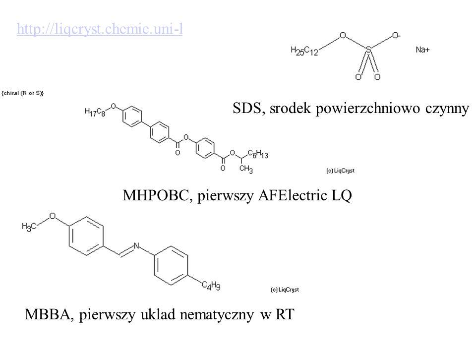 http://liqcryst.chemie.uni-hamburg.de/ SDS, srodek powierzchniowo czynny. MHPOBC, pierwszy AFElectric LQ.