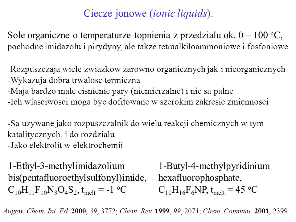 Ciecze jonowe (ionic liquids).