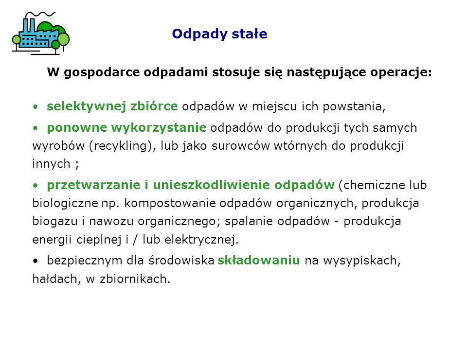 Odpady stałe W gospodarce odpadami stosuje się następujące operacje: