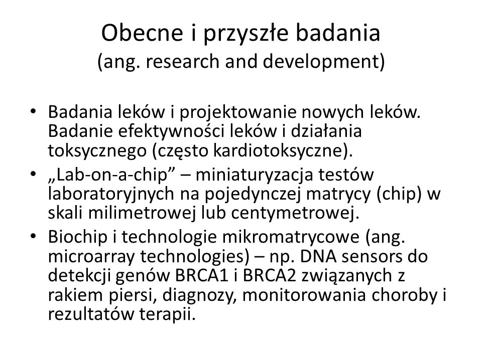 Obecne i przyszłe badania (ang. research and development)