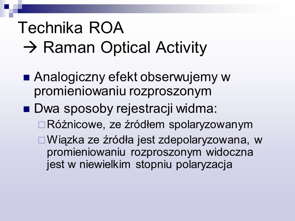 Technika ROA  Raman Optical Activity