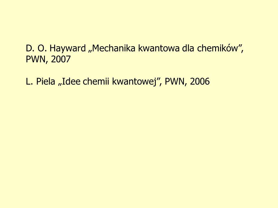 """D. O. Hayward """"Mechanika kwantowa dla chemików , PWN, 2007"""