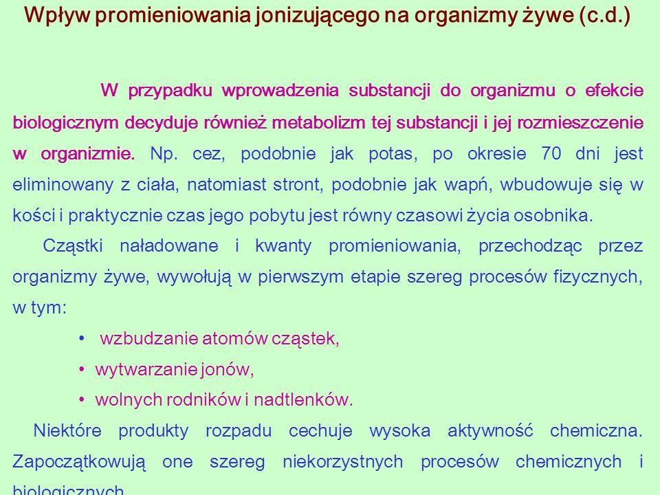 Wpływ promieniowania jonizującego na organizmy żywe (c.d.)