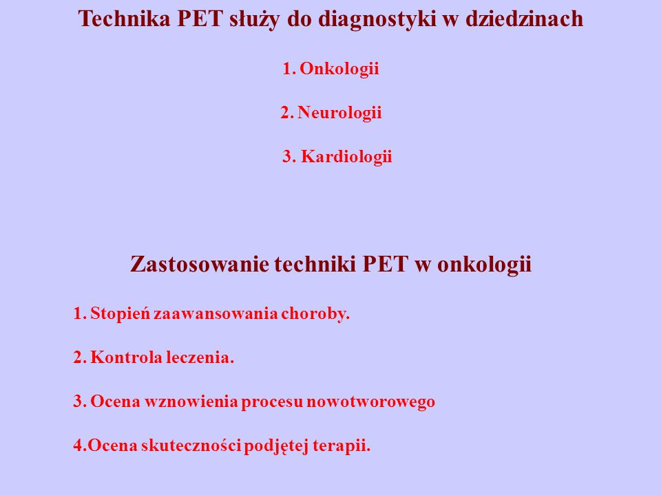 Technika PET służy do diagnostyki w dziedzinach