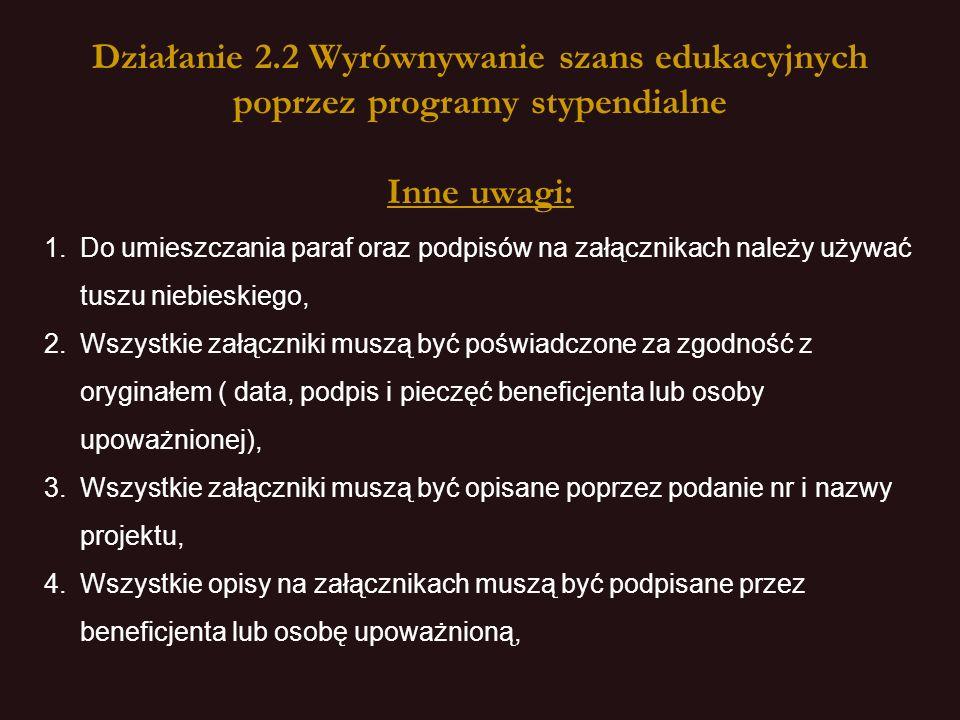 Działanie 2.2 Wyrównywanie szans edukacyjnych poprzez programy stypendialne Inne uwagi: