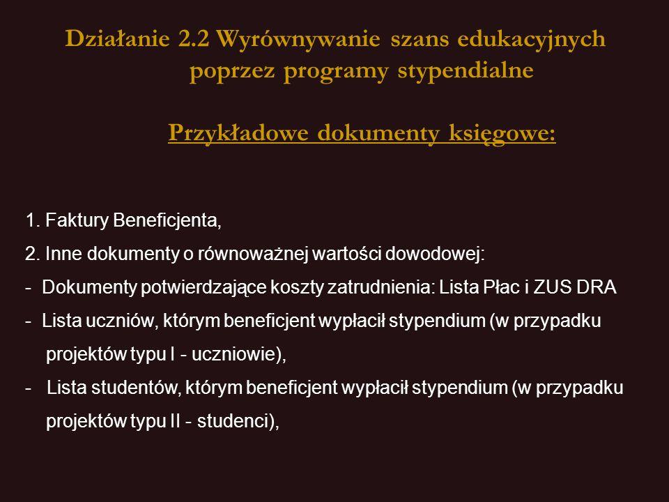 Działanie 2.2 Wyrównywanie szans edukacyjnych poprzez programy stypendialne Przykładowe dokumenty księgowe: