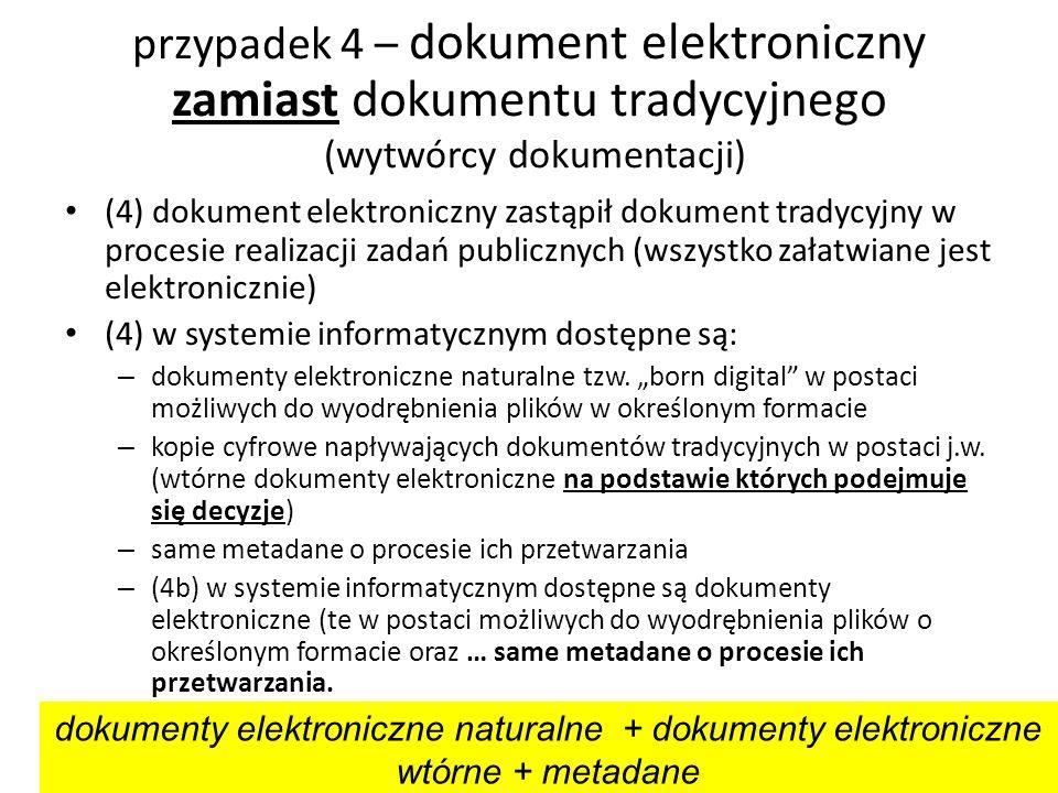 przypadek 4 – dokument elektroniczny zamiast dokumentu tradycyjnego (wytwórcy dokumentacji)