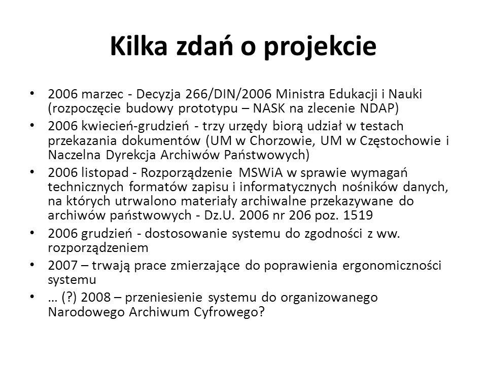 Kilka zdań o projekcie 2006 marzec - Decyzja 266/DIN/2006 Ministra Edukacji i Nauki (rozpoczęcie budowy prototypu – NASK na zlecenie NDAP)