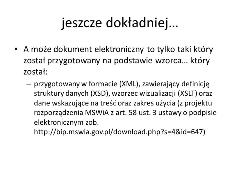 jeszcze dokładniej… A może dokument elektroniczny to tylko taki który został przygotowany na podstawie wzorca… który został: