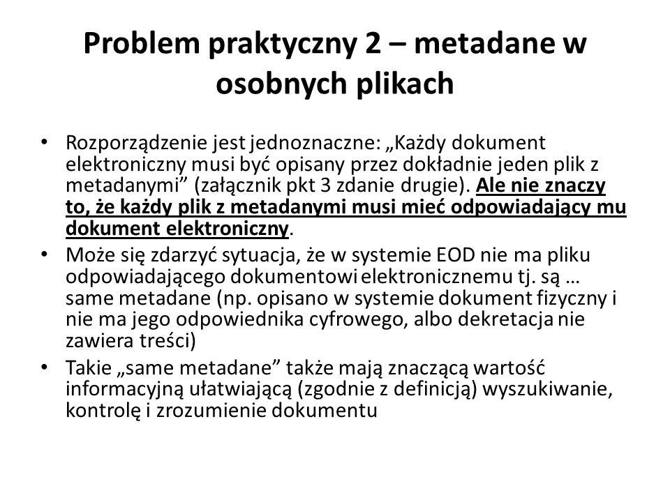 Problem praktyczny 2 – metadane w osobnych plikach