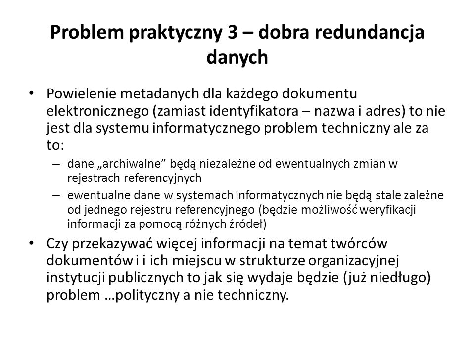 Problem praktyczny 3 – dobra redundancja danych