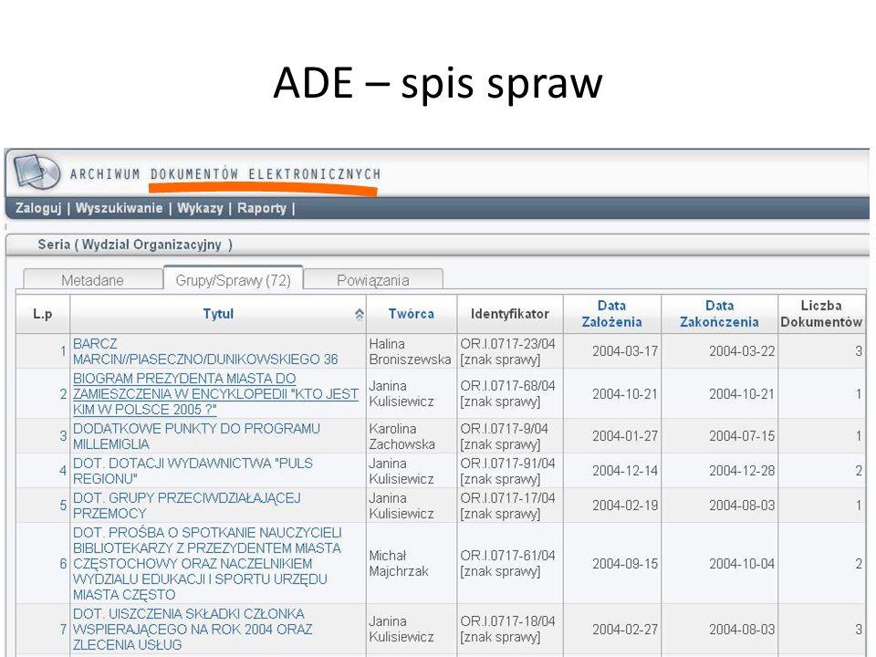 ADE – spis spraw Jak widać po spisie spraw dokładność informacji jest zdecydowanie większa.