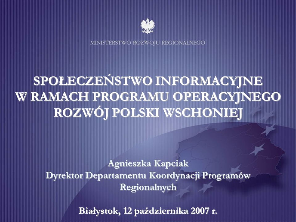 SPOŁECZEŃSTWO INFORMACYJNE W RAMACH PROGRAMU OPERACYJNEGO ROZWÓJ POLSKI WSCHONIEJ